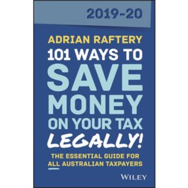 101 Ways to Save Money on Your Tax Legally FY19/20 Book