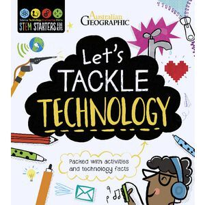 Australian Geographic Let's Tackle Technology Book