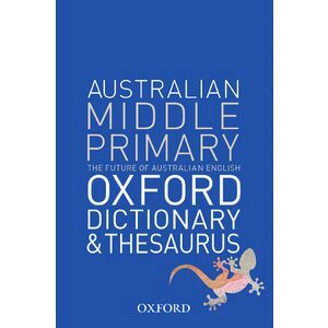 oxford australian middle primary dictionary and thesaurus officeworks