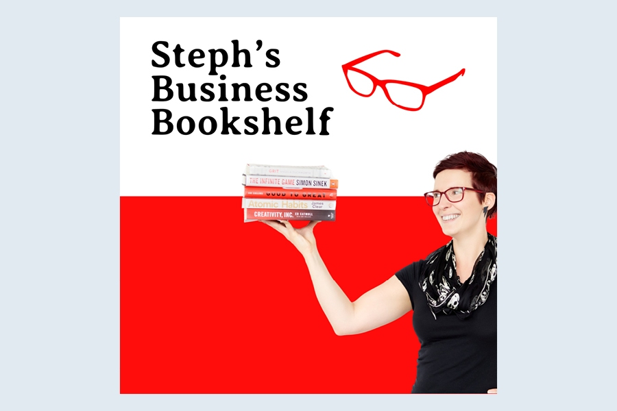 The best business podcast to listen to right now:  [ITAL]Steph's Business Bookshelf.
